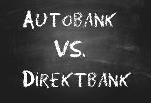 Autobank oder Direktbank