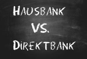 Hausbank oder Direktbank